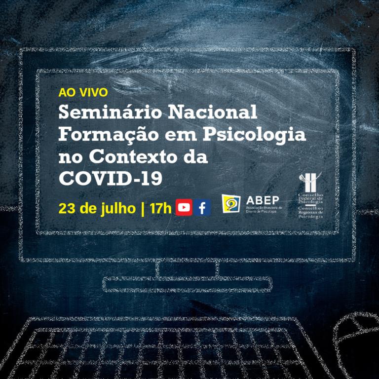 FONTE: CFP. Seminário nacional coloca em debate a formação e estágios em Psicologia no contexto da COVID-19