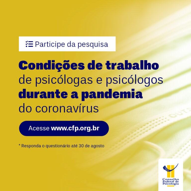 FONTE: CFP. CFP realiza pesquisa sobre condições de trabalho da categoria no contexto da pandemia